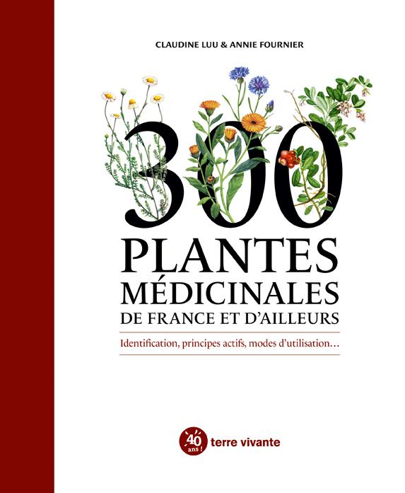 Couverture 300 plantes médicinales de France et d'ailleurs - Terre vivante